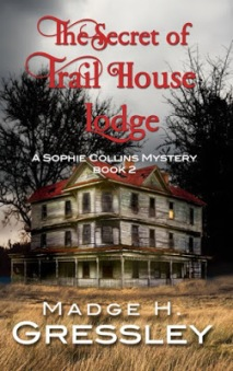 Sophie Collins Mystery, The Secret of Trail House Lodge, Madge H. Gressley, book review